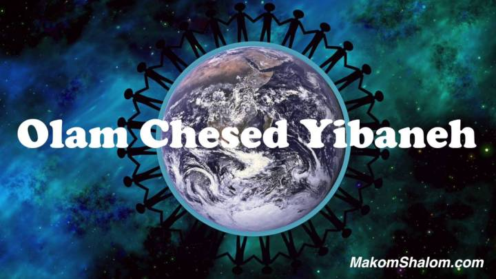 Olam Chesed Yibaneh-We Will Build This World with Love