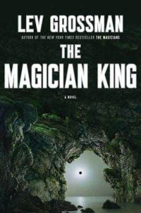 The cover of Grossman's The Magician King