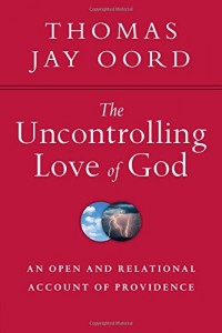 The cover of Oord's The Uncontrolling Love of God