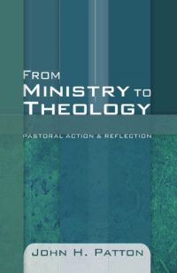The cover of Patton's From Ministry to Theology