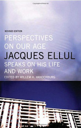 The cover of Jacques Ellul Speaks on His Life and Work