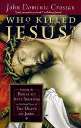 The cover of Crossan's Who Killed Jesus