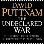 Cover of David Puttnam's  The Undeclared War a book about British films