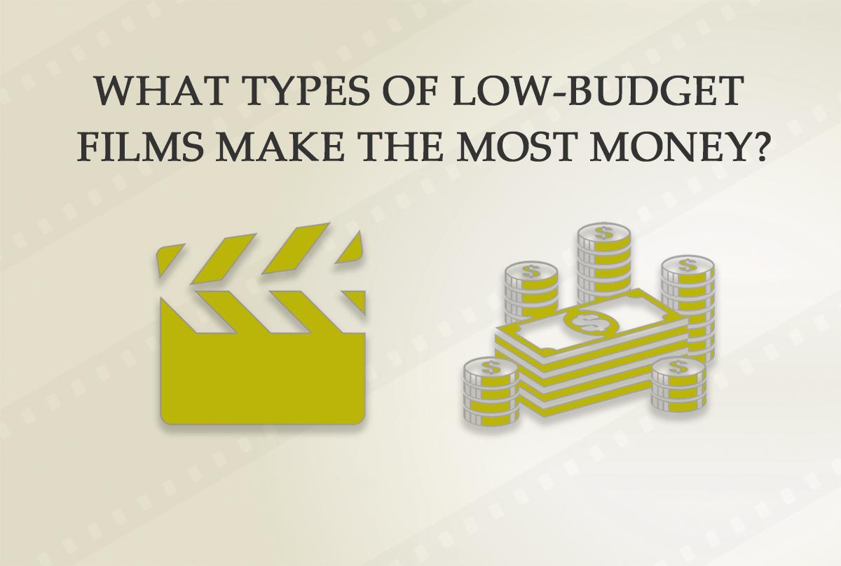 Qué tipos de películas de bajo presupuesto ganan más dinero?
