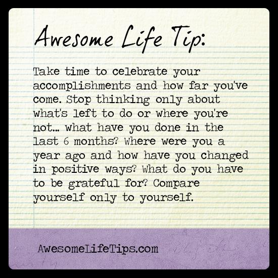 Awesome Life Tips: Celebrate the Accomplishments