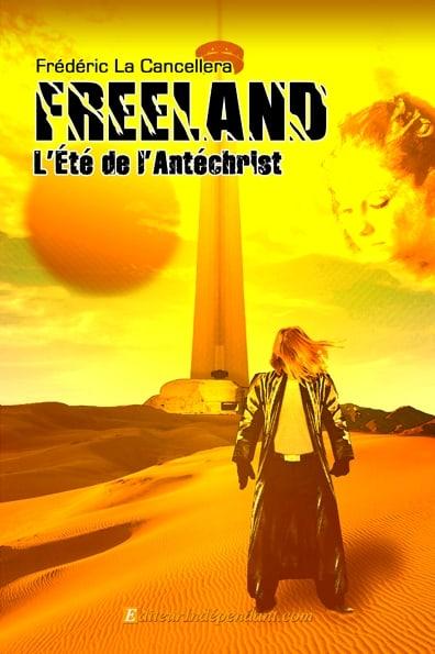 Freeland, l'Eté de l'Antéchrist