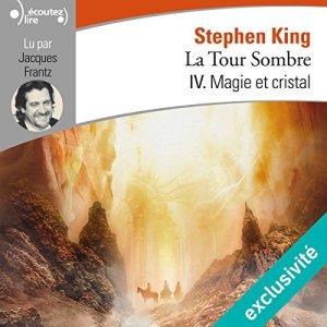 La Tour Sombre - Magie et Cristal en livre audio