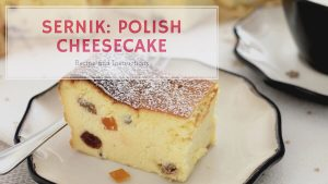 How To Make Sernik: A Classic Polish Cheesecake Recipe With Twaróg Cheese | Vlog 36