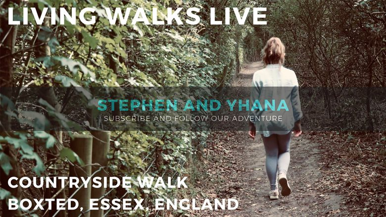 Living Walks Live   Countryside Walk   Boxted, Essex, England Stephen and Yhana   Living Walks 1