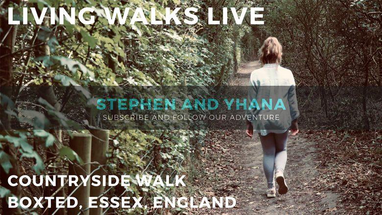 Living Walks Live | Countryside Walk | Boxted, Essex, England Stephen and Yhana | Living Walks 1