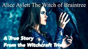 Alice Aylett, Witch of Braintree | A True Story | Witchcraft Trials