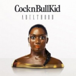 CocknBullKid Adulthood (produced by Liam Howe)