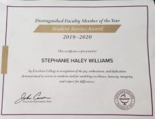Certificate that reads: Distinguished Faculty Member of Year Student Service Award 2019-2020. This certificate is presented to Stephanie Haley Williams by Excelsior College in recognition of the joy, enthusiasm, and dedication demonstrated in service to students and for modeling excellence, honesty, integrity, and respect for differences. Signed by the Provost and Chief Academic Officer.