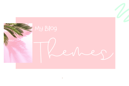 My Blog Themes