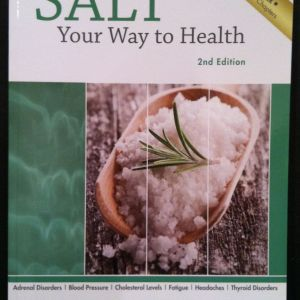Salt Your Way to Health 2nd Edition