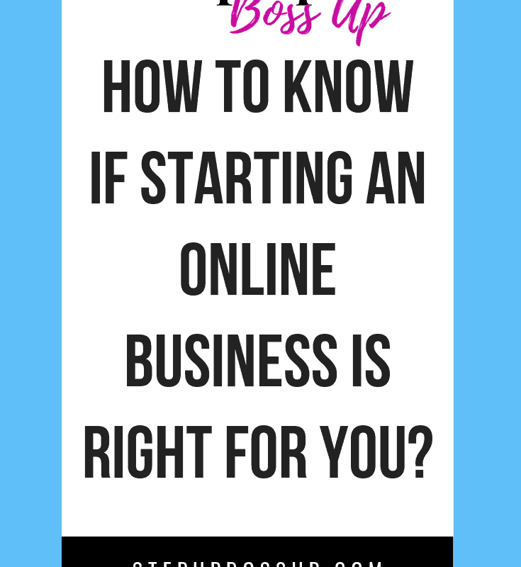 How to Know if Starting an Online Business is Right For You 3