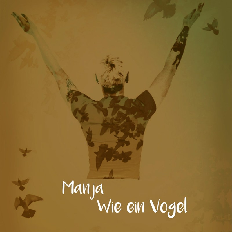 Manja - Wie ein Vogel