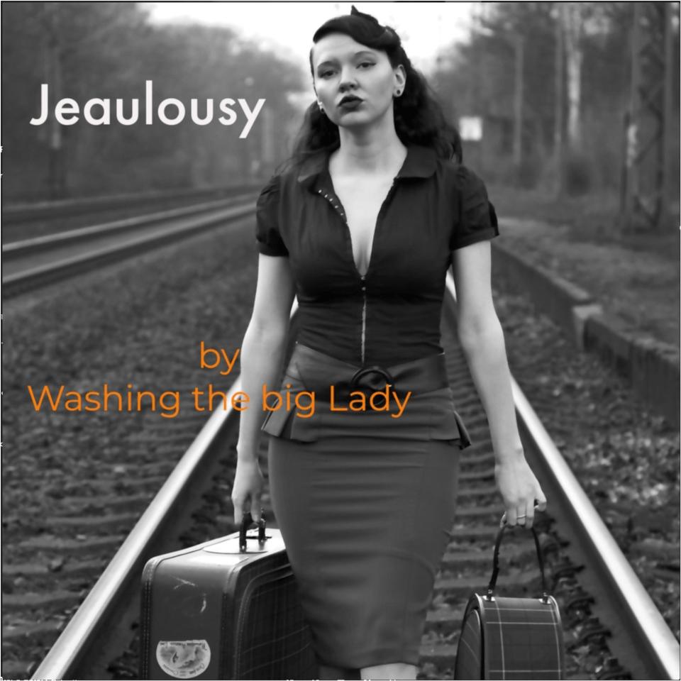 Washing The Big Lady - Jealousy