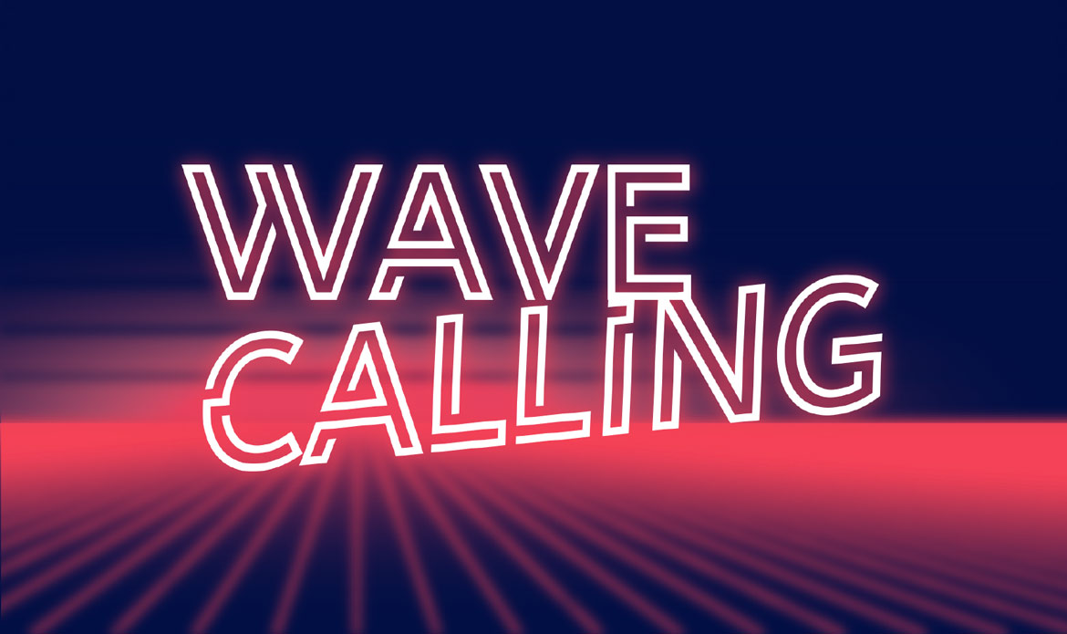 WAVE CALLING – RETROWAVE SYNTHWAVE VAPORWAVE DARKWAVE