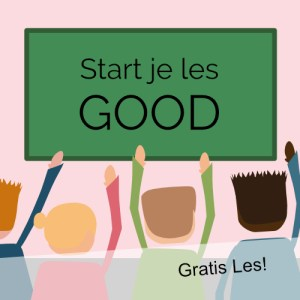Start je les good! Een goed begin is het halve werk!