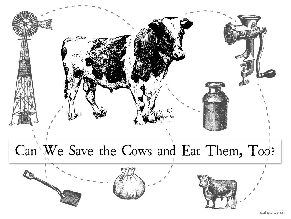 Can We Save the Cows and Eat Them, Too?