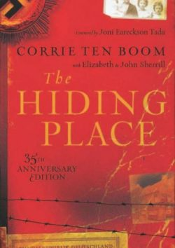 The Hiding Place, By: Corrie Ten Boom