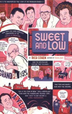 Sweet and Low: A Family Story, By: Rich Cohen