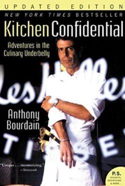 Kitchen Confidential, By: Anthony Bourdain