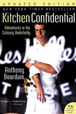 Kitchen Confidential, By: Anthony Bourdain
