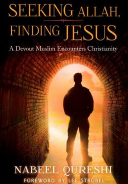 Seeking Allah, Finding Jesus, By: Nabeel Qureshi