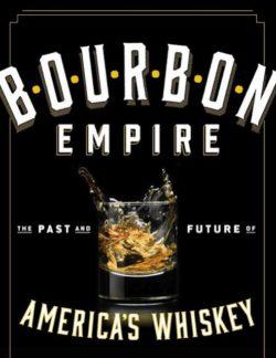 Bourbon Empire, By: Reid Mitenbuler