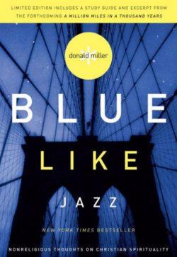 Blue Like Jazz, By: Donald Miller
