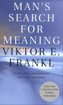 Man's Search For Meaning, By: Victor Frankl