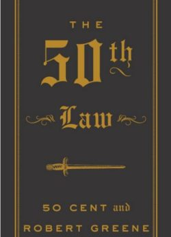 The 50th Law, By: Robert Greene and 50 Cent