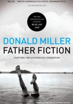 Father Fiction, By: Donald Miller