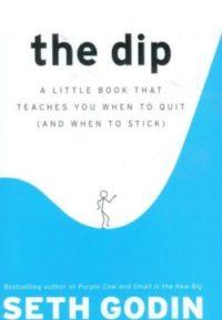 The Dip, By: Seth Godin
