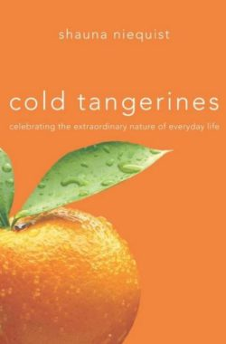 Cold Tangerines, By: Shauna Niequist