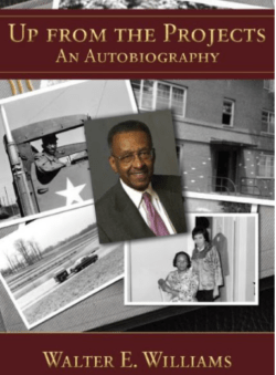 Up From The Projects, By: Walter E. Williams
