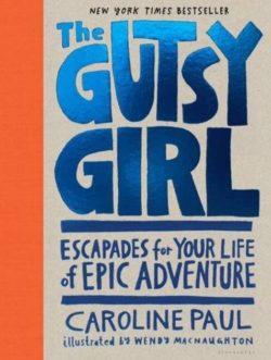 The Gutsy Girl, By: Caroline Paul