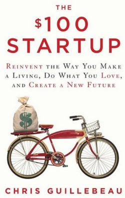 The $100 Startup, By: Chris Guillebeau