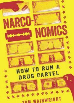 Narconomics, By Tom Wainwright