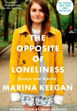 The Opposite Of Loneliness, By: Marina Keegan
