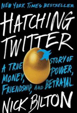 Hatching Twitter, By: Nick Bilton