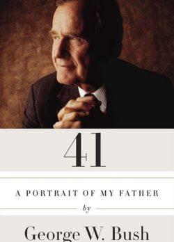 41, By: George W. Bush