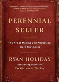 Perennial Seller, By: Ryan Holiday