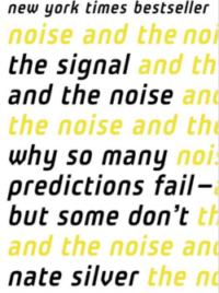 The Signal And The Noise, By: Nate Silver
