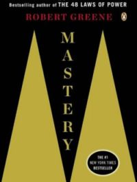 Mastery, By: Robert Greene