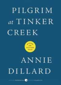 Pilgrim At Tinker Creek, By: Annie Dillard