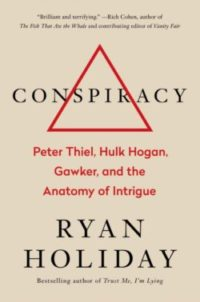 Conspiracy, By: Ryan Holiday