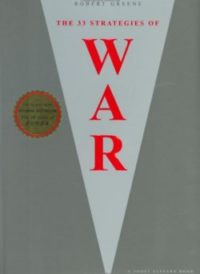 The 33 Strategies Of War, By: Robert Greene
